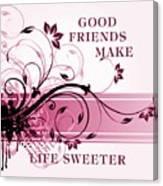 Good Friends Message Canvas Print