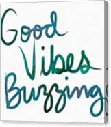 Good Vibes Buzzing- Art By Linda Woods Canvas Print