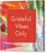 Grateful Vibes Only Journal- Art By Linda Woods Canvas Print