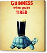 Guinness When You're Tired Canvas Print