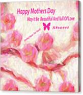 Happy Mothers Day To All Fine Art And Visitors. Canvas Print