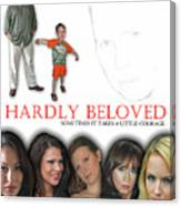 Hardly Beloved Poster Canvas Print