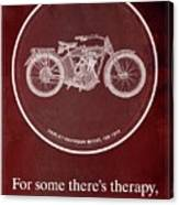 Harley Davidson Model 10b 1914 For Some There's Therapy, For The Rest Of Us There's Motorcycles, Red Canvas Print