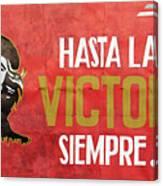 Hasta la Victoria Siempre Canvas Print