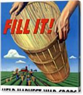 Help Harvest War Crops - Fill It Canvas Print