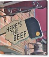 Heres The Beef Canvas Print