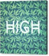 High Typo  Cannabis   Hemp  420  Marijuana   Pattern Canvas Print