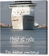 Hold All Calls I'm Going Cruising Canvas Print