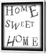 Home Sweet Home 3 Canvas Print