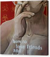 How To Lose Friends And Infuriate People Canvas Print