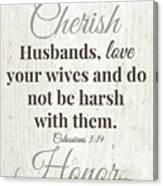Husbands Love Honor Cherish- Art By Linda Woods Canvas Print