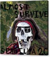 I Almost Survived Canvas Print