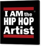 I Am The Hiphop Artist Canvas Print