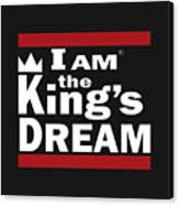 I Am The Kings Dream Canvas Print