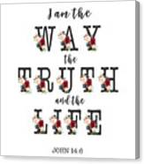 I Am The Way The Truth And The Life Typography Canvas Print