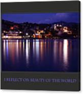 I Reflect On Beauty Of The World Canvas Print