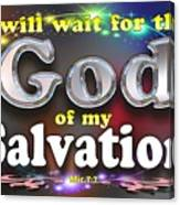 I Will Wait For God Of My Salvation Canvas Print