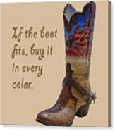 If The Boot Fits 2 Canvas Print