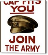 If The Cap Fits You Join The Army Canvas Print