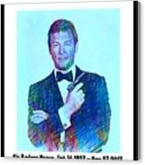 In Memory Of Roger Moore Canvas Print