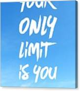Inspirational Quote Your Only Limit Is You Vertical Canvas Print