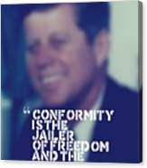 Inspirational Quotes - Motivational - John F. Kennedy 9 Canvas Print