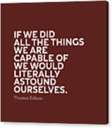 Inspirational Quotes Series 009 Thomas Edison Canvas Print