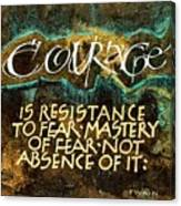 Inspirational Saying Courage Canvas Print