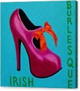 Irish Burlesque Shoe    Canvas Print