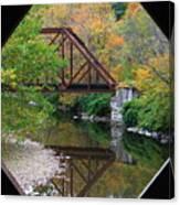 Iron Railroad Bridge From Worrall Covered Bridge Canvas Print
