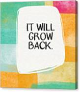 It Will Grow Back- Art By Linda Woods Canvas Print