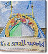 It's A Small World Entrance Original Work Canvas Print