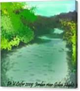 Jordan River.golan Heights Canvas Print