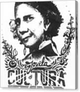 Jovita Cultura Es Poder Canvas Print