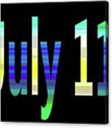 July 11 Canvas Print