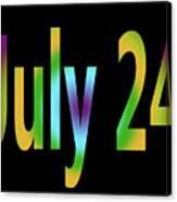 July 24 Canvas Print
