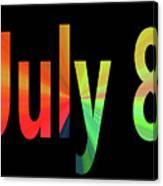 July 8 Canvas Print