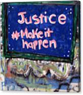 Justice Make It Happen Canvas Print