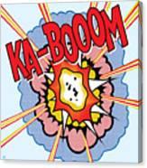 Ka-booom Canvas Print