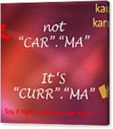 Karma - It Is Not Canvas Print