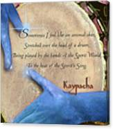 Kaypacha  May 18, 2016 Canvas Print