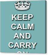 Keep Calm And Carry On Poster Print Teal Background Canvas Print
