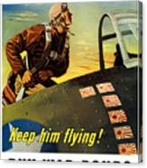 Keep Him Flying - Buy War Bonds  Canvas Print
