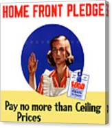 Keep The Home Front Pledge Canvas Print