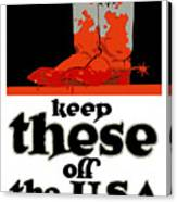 Keep These Off The Usa - Ww1 Canvas Print