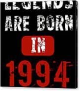Legends Are Born In 1994 Canvas Print