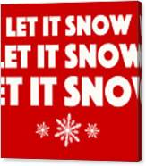 Let It Snow With Snowflakes Canvas Print