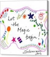 Let The Magic Begin Canvas Print
