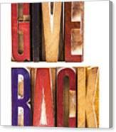 Leterpress Wood Blocks Spelling Give Back Canvas Print