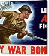 Let's All Fight Buy War Bonds Canvas Print